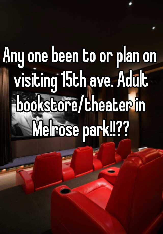 Any One Been To Or Plan On Visiting 15th Ave Adult Bookstore Theater In Melrose Park