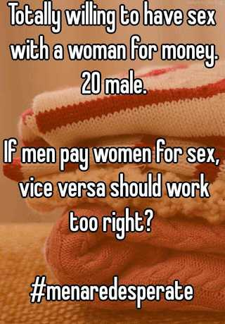 Women willing to pay for sex, boy fucking sex girl gif