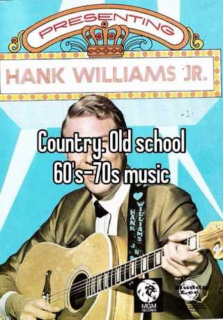 Country  Old school 60's-70s music