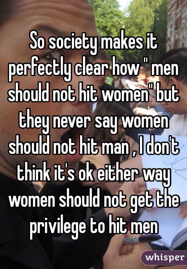 Why do women think they can hit men