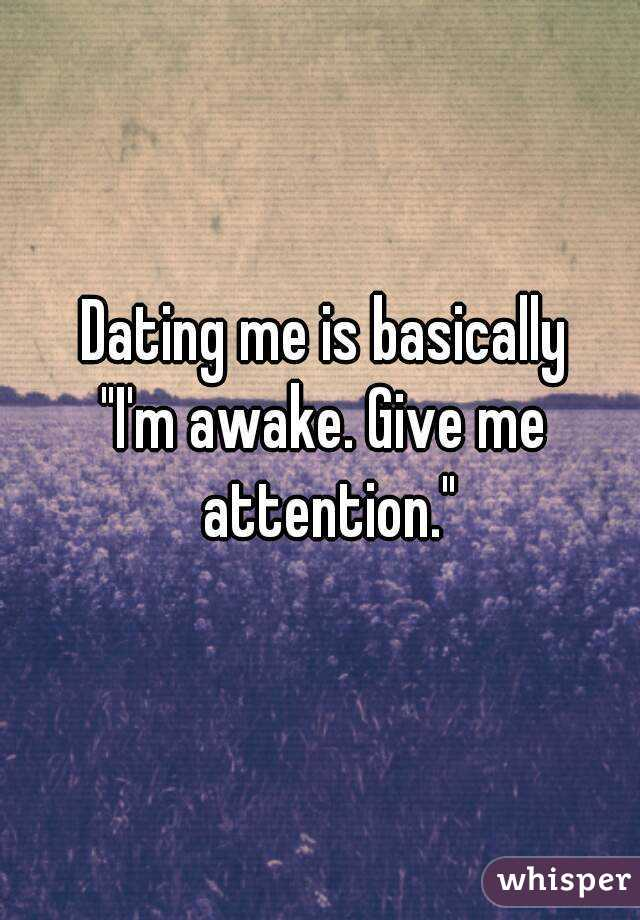 Dating me is like im awake give me attention anime