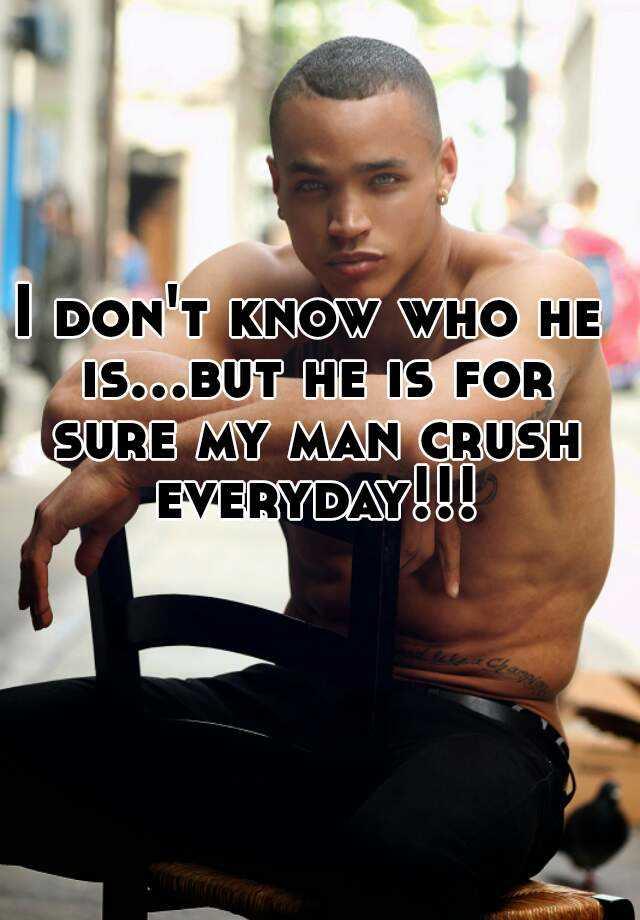 Man crush everyday quotes
