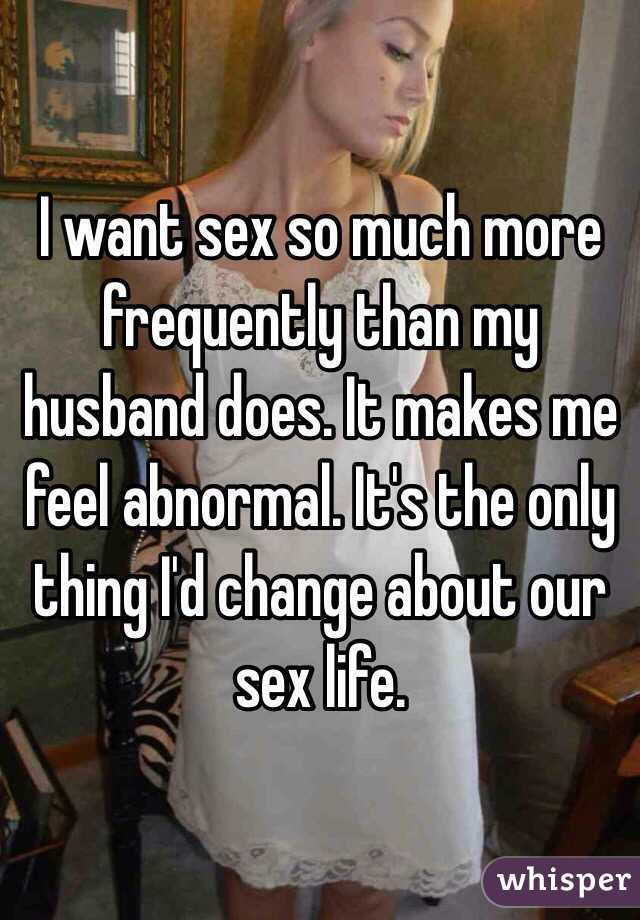 I want more sex than my husband does