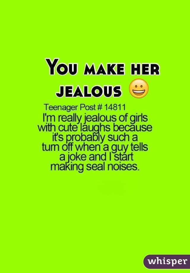 Making her jealous