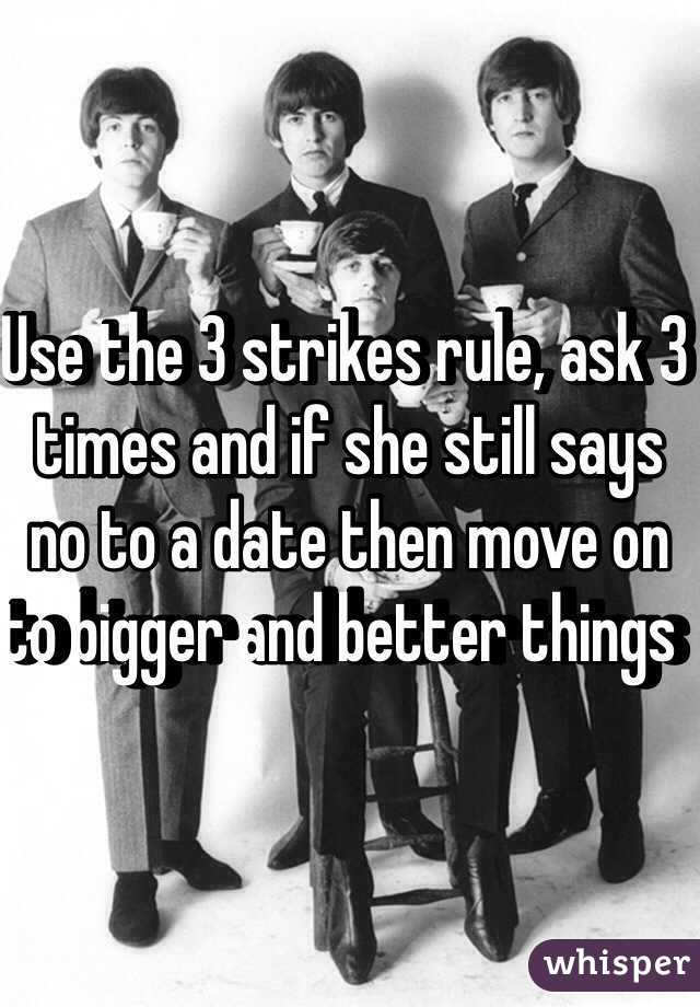 Three strikes rule dating