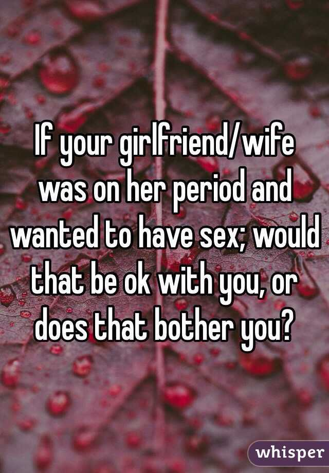 Sexual things to do when your wife is on her period