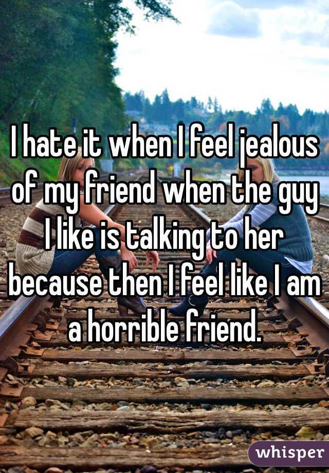 Friend I Of My Feel Jealous