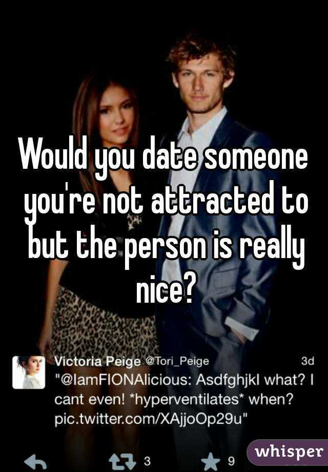 Someone Arent To Attracted You Dating