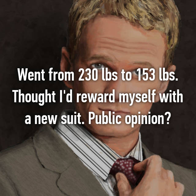 Went from 230 lbs to 153 lbs. Thought I'd reward myself with a new suit. Public opinion?
