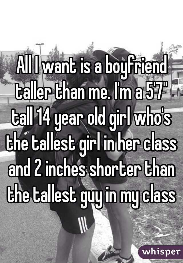 All I Want Is A Boyfriend Taller Than Me I M A 5 7 Tall 14