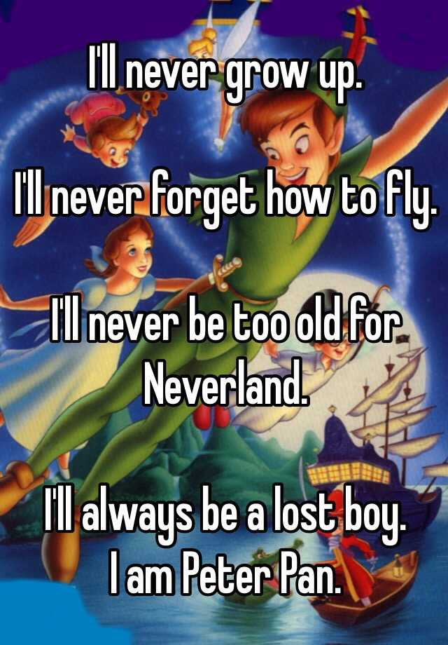 neverland never grow up never grow old