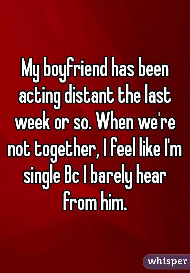 boyfriend acting distant