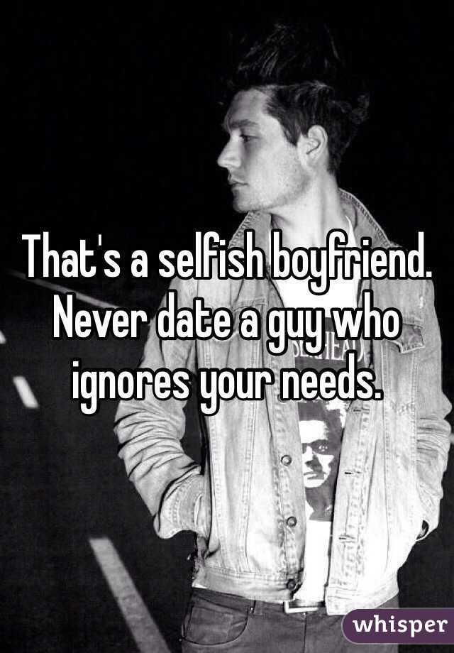 Dating a selfish man