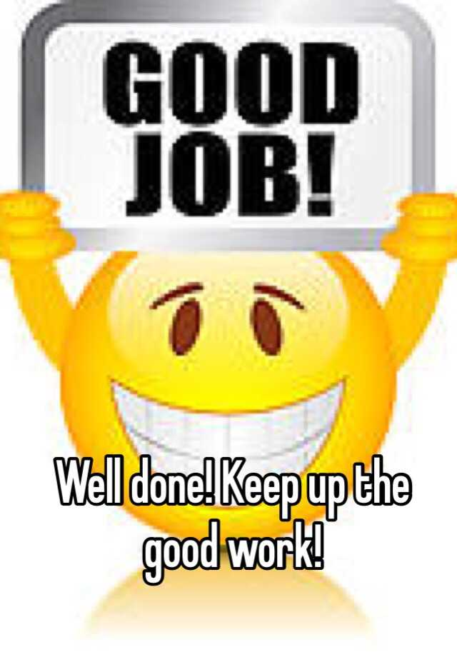 Image result for well done keep it up