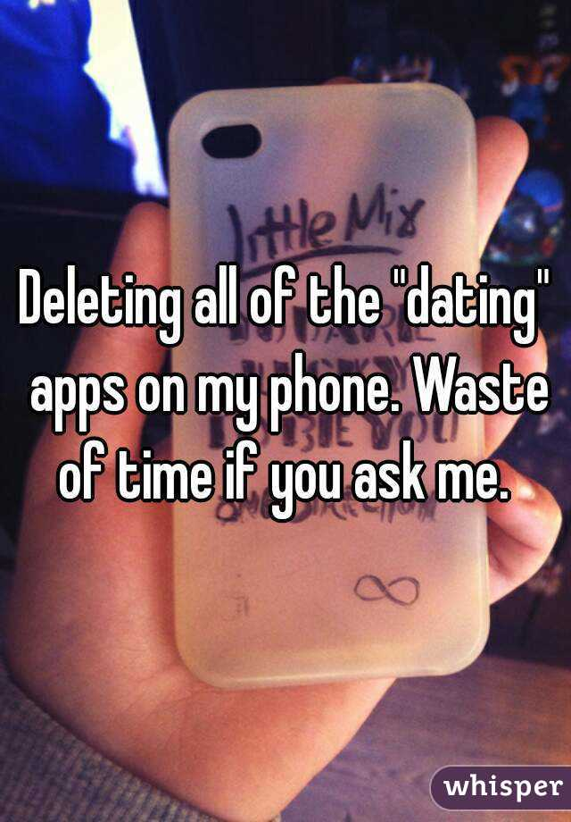 dating apps waste of time
