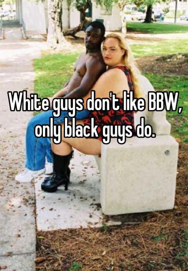 Bbw white guy