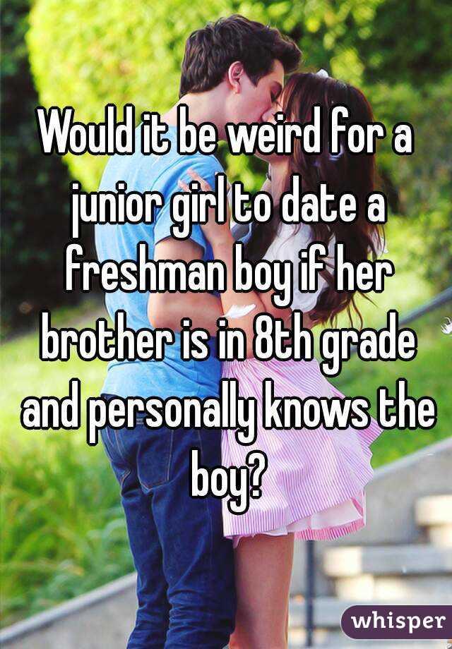 a junior girl dating a freshman boy