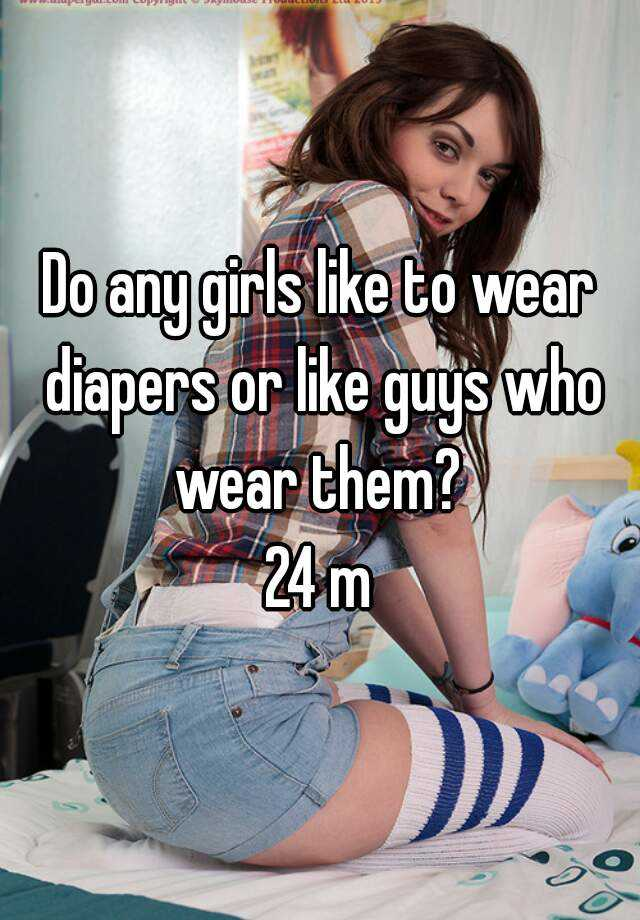 Why do girls wearing a dipers?