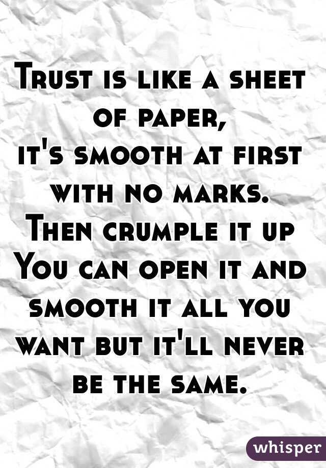 Trust Is Like A Sheet Of Paper, Itu0027s Smooth At First With No Marks.