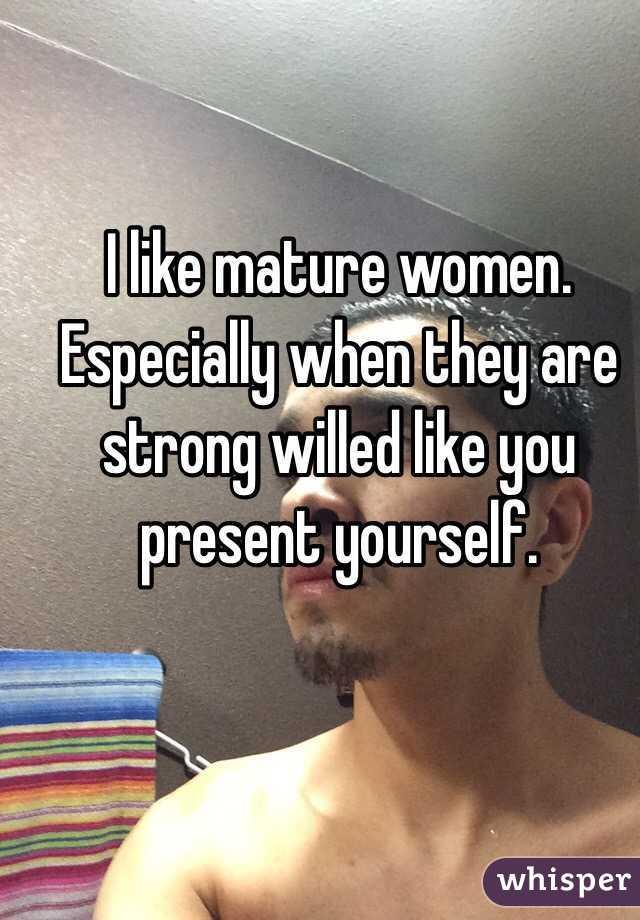 like mature present
