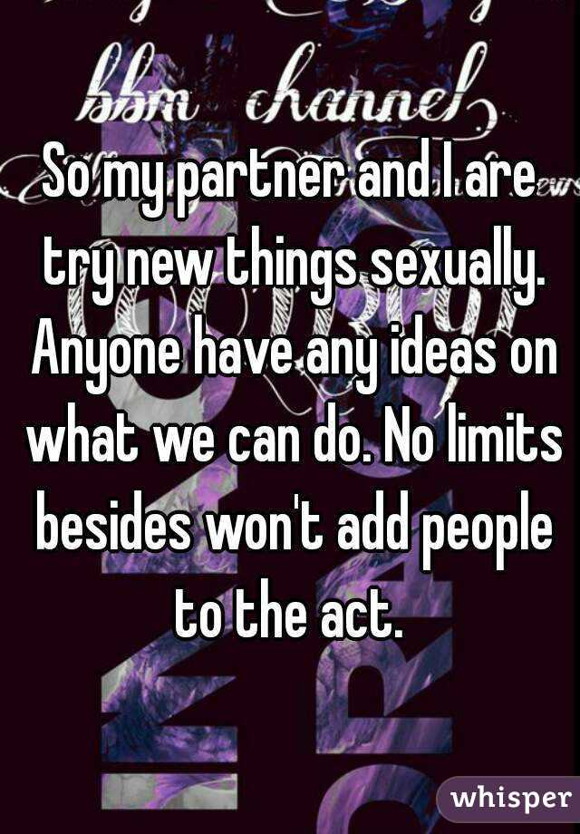 New things to do with your partner sexually