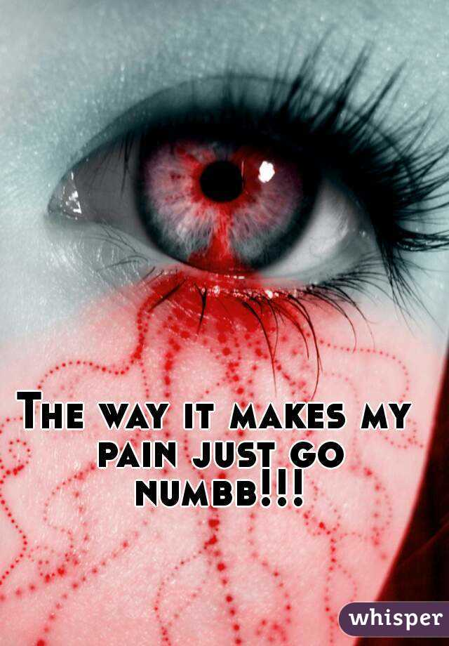 The way it makes my pain just go numbb!!!