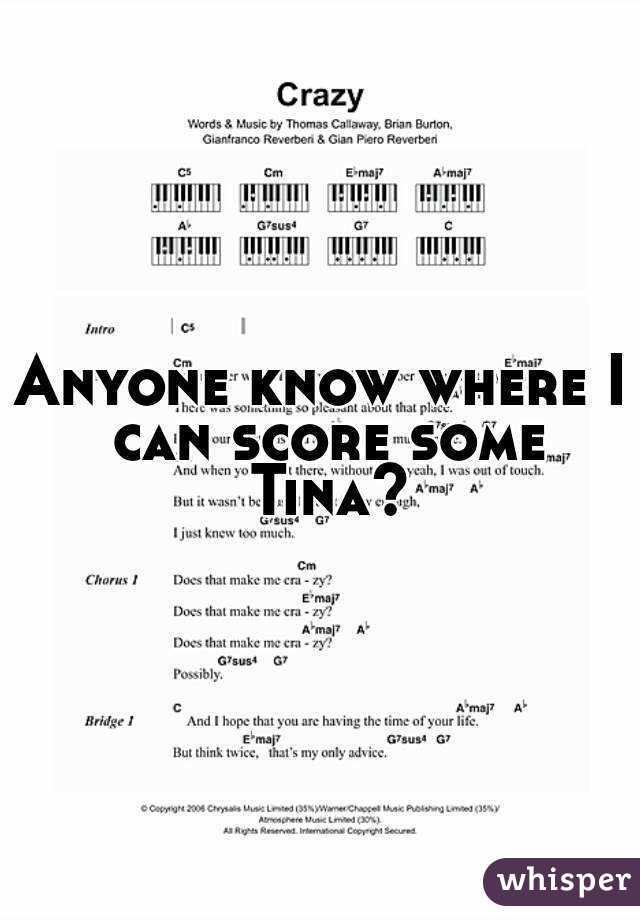 Anyone know where I can score some Tina?