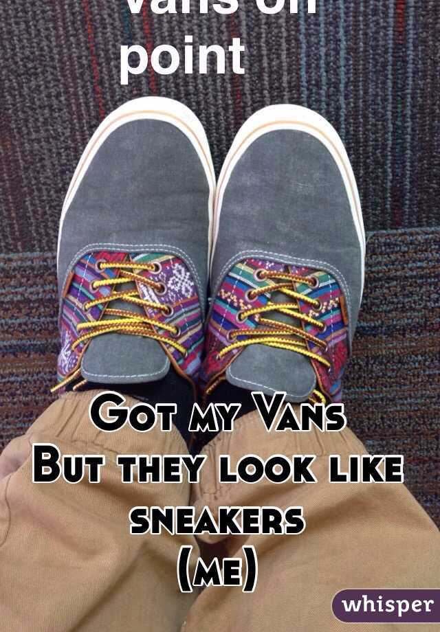 5446358c046 Got my Vans But they look like sneakers (me)