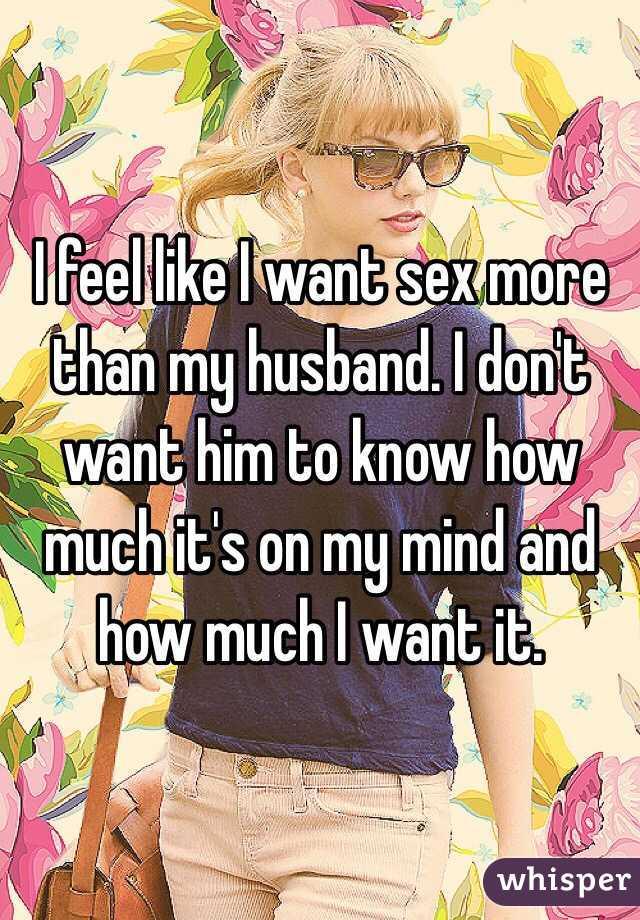 I want sex more than my husband