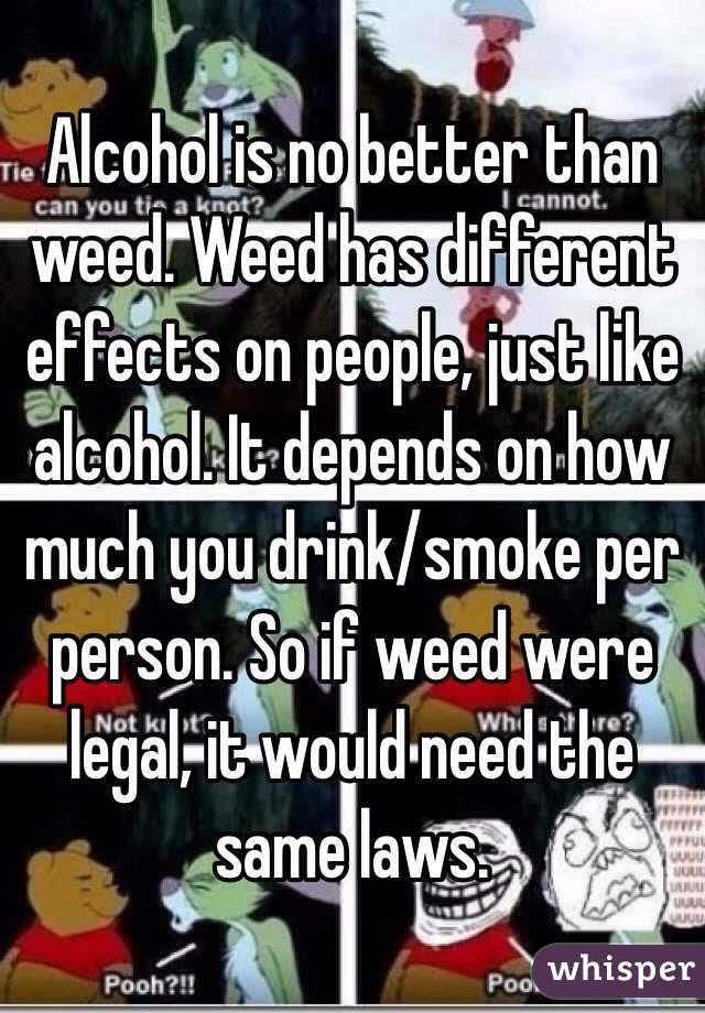 why is alcohol better than weed