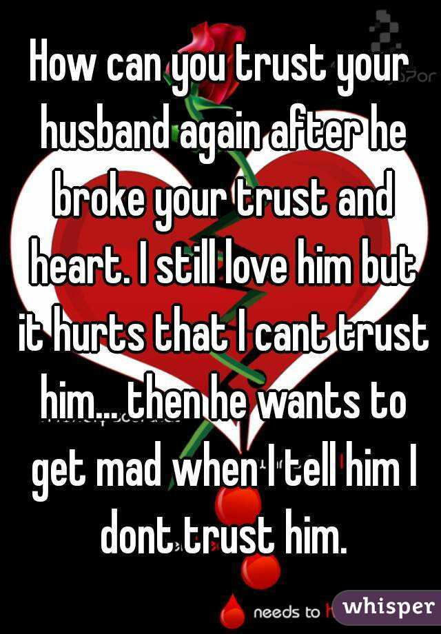 How can you trust your husband again after he broke your