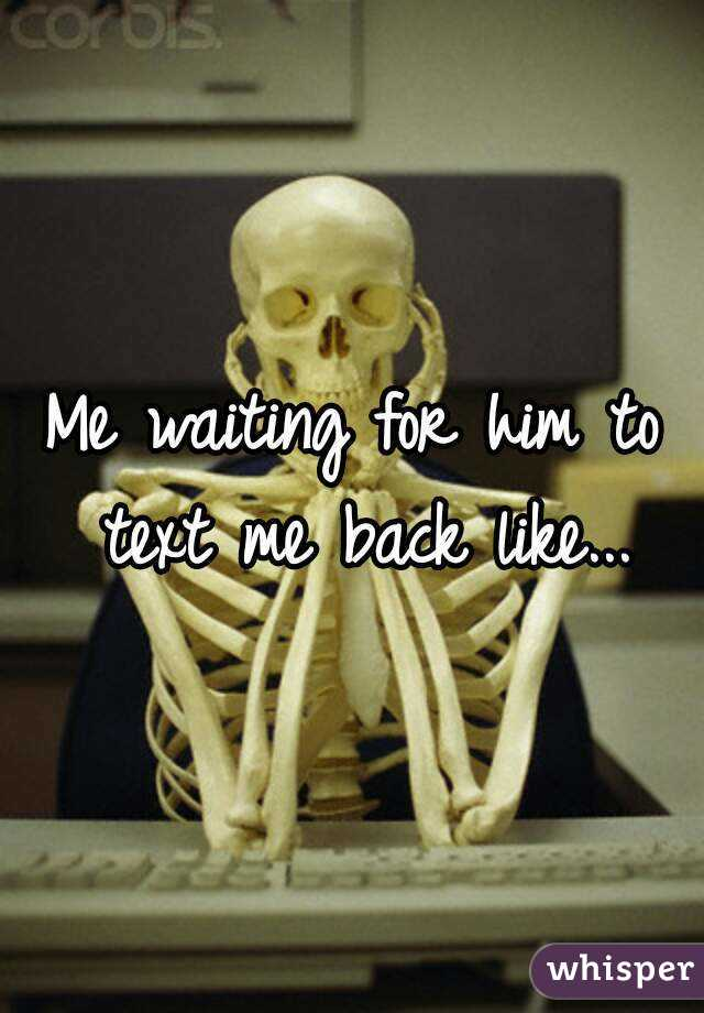Him To For Me He Text Is Waiting