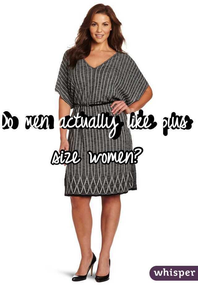 Why Do Men Like Plus Size Women