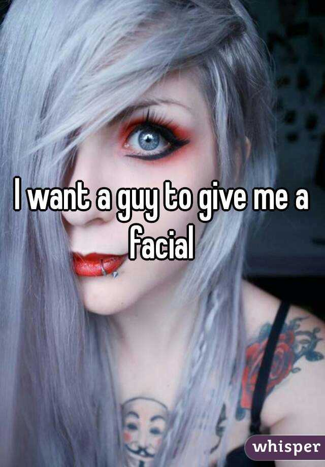 Not give me a facial words