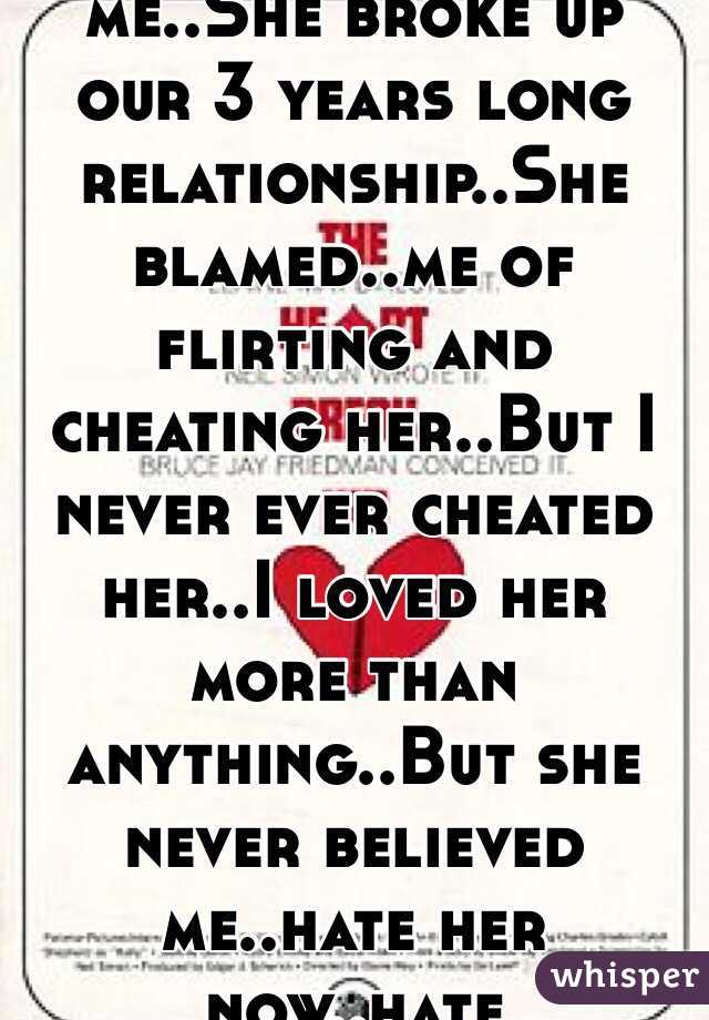 She blames me for her cheating