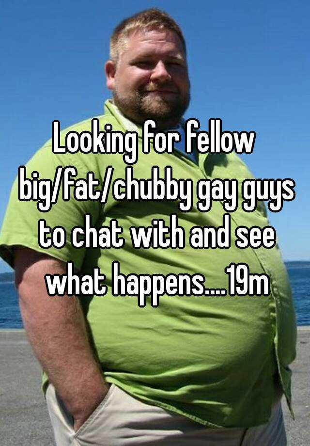 Big gay chat