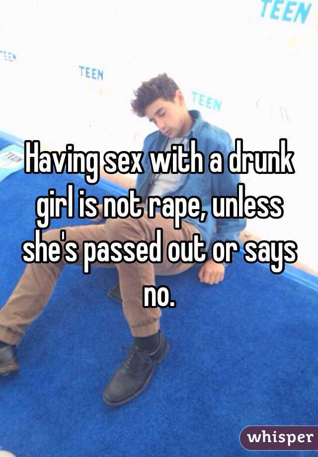 Having sex with a drunk girl