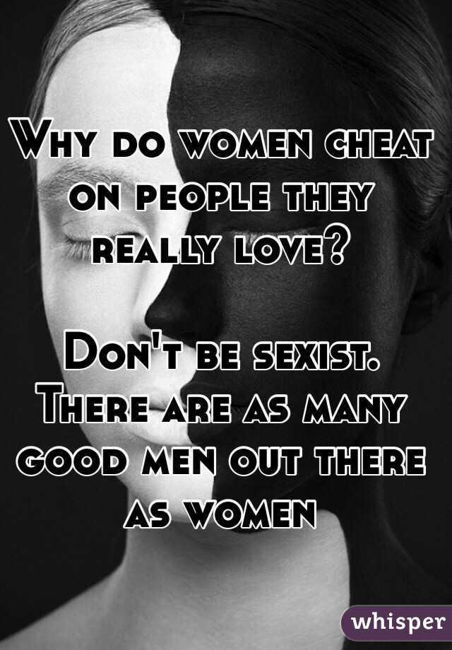 Women that cheat on good men