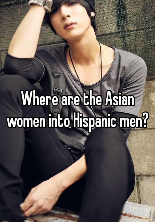 Asian men hispanic women