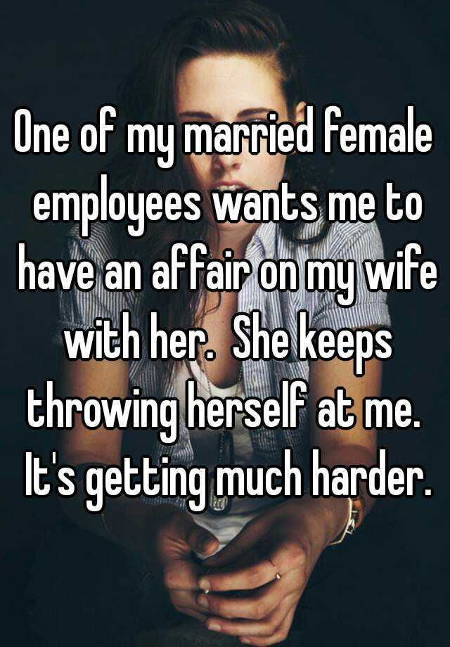 my wife wants to have an affair
