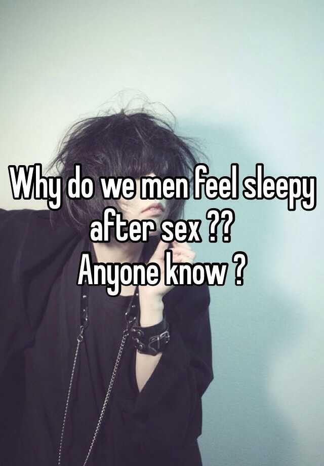 Why do men get sleepy after sex