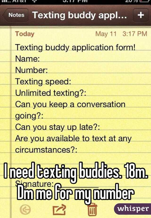 I need texting buddies. 18m. Dm me for my number