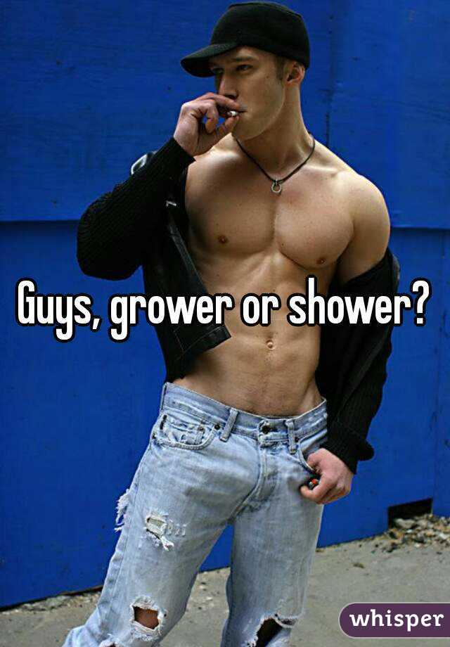 Grower and shower