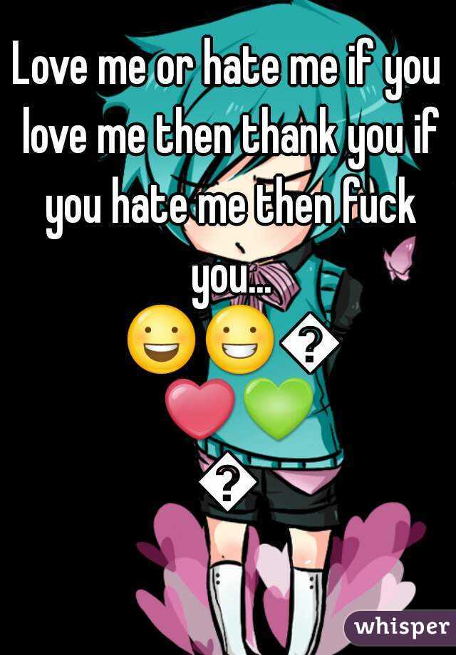 Fuck hate if if love thank then then