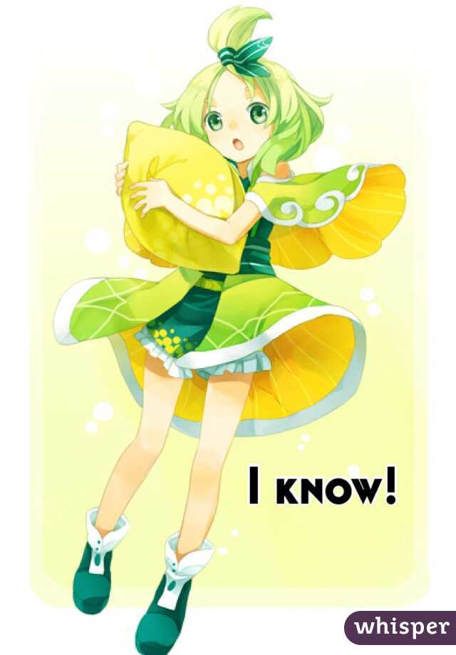 I know!