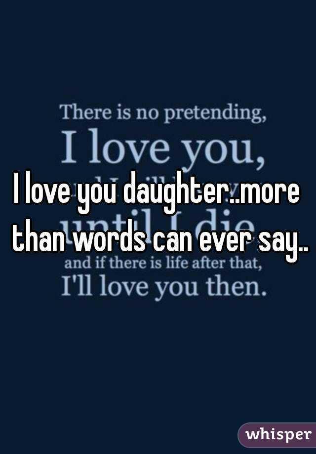I Love You Daughter More Than Words Can Ever Say