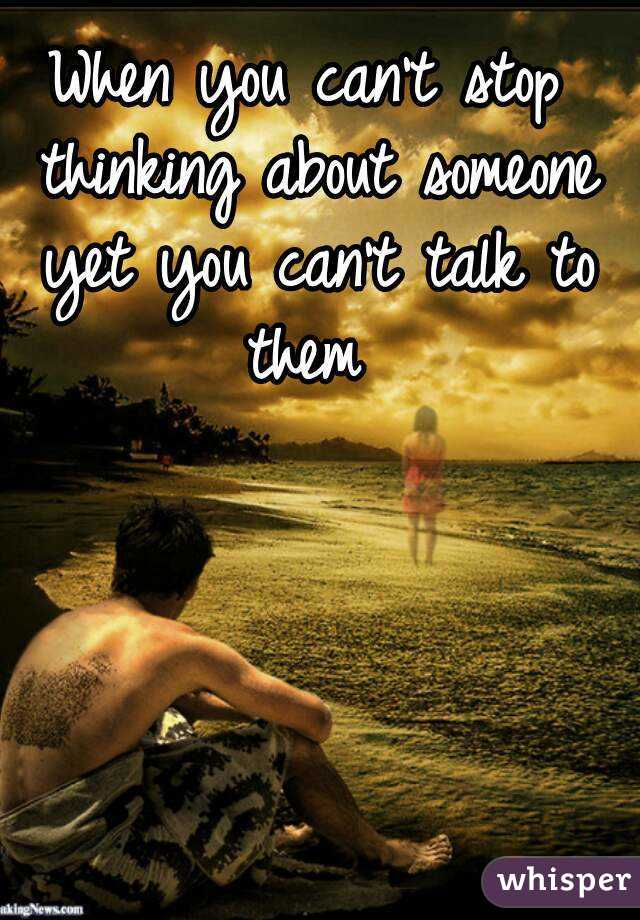 how do you stop thinking about someone