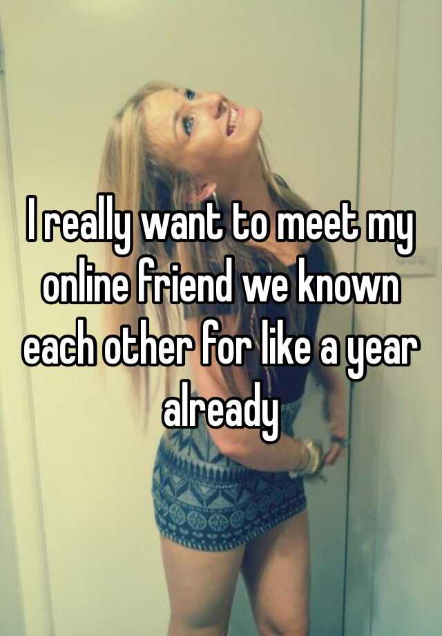 i want to meet a girl online