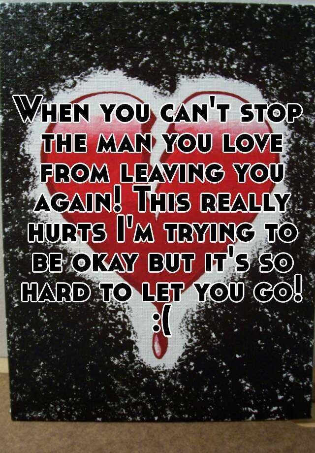 Leaving a man you love