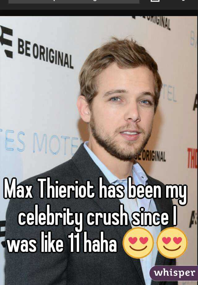 Max Thieriot has been my celebrity crush since I was like 11 haha 😍😍